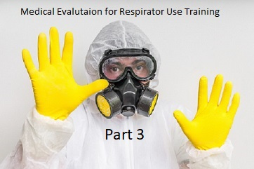 Training: OccMed: Medical Evaluation for Respirator Use - Part 3 ONLY