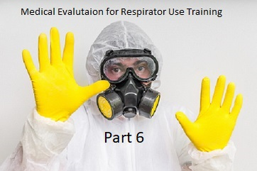 Training: OccMed: Medical Evaluation for Respirator Use - Part 6 ONLY