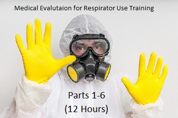 Training: OccMed: Medical Evaluation for Respirator Use (All 6 Parts)